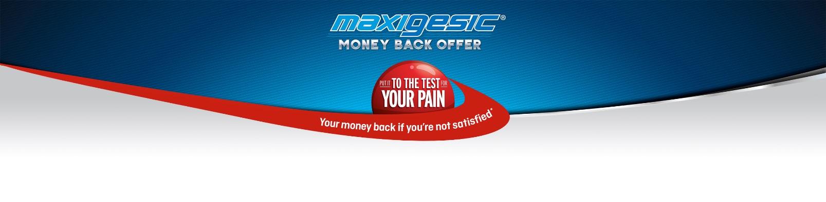 Maxigesic Money Back
